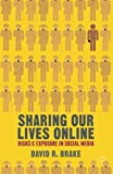 img - for Sharing our Lives Online: Risks and Exposure in Social Media book / textbook / text book