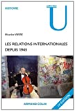 echange, troc Maurice Vaïsse - Les relations internationales depuis 1945