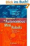 Advances in Autonomous Mini Robots: P...