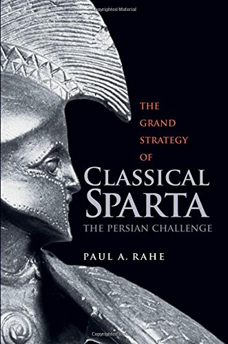 The Grand Strategy of Classical Sparta: The Persian Challenge (Yale Library of Military History) PDF