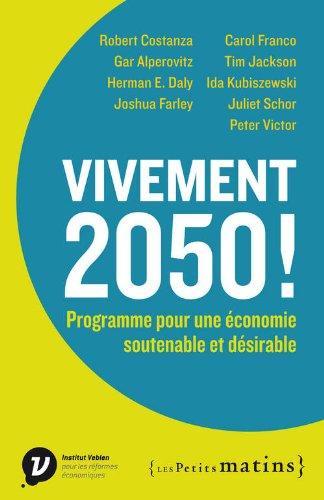 Vivement 2050 ! : Programme pour une économie soutenable et désirable
