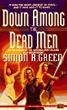 Down Among the Dead Men (0451453018) by Green, Simon R.