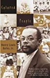 Colored People: A Memoir (067973919X) by Henry Louis Gates Jr.
