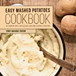 Easy Mashed Potatoes Cookbook: 50 Sim...