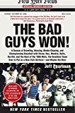 img - for The Bad Guys Won: A Season of Brawling, Boozing, Bimbo Chasing, and Championship Baseball with Straw, Doc, Mookie, Nails, the Kid, and the Rest of the ... Put on a New York Uniform--and Maybe the Best book / textbook / text book