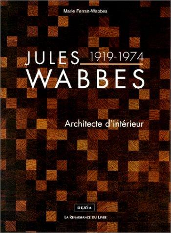 Jules Wabbes 1919 1974 Architecte D 39 Int Rieur