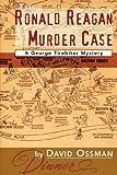 The Ronald Reagan Murder Case
