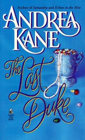 The Last Duke, Andrea Kane