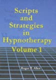 Roger P. Allen Scripts and Strategies in Hypnotherapy Volume 1