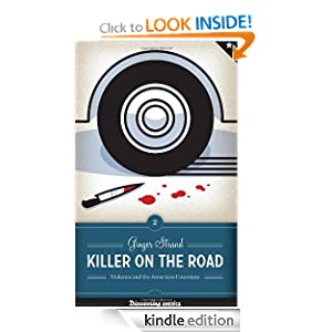 Killer on the Road: Violence and the American Interstate (Discovering America)