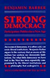 Strong Democracy: Participatory Politics for a New Age (0520056167) by Barber, Benjamin