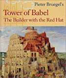 Peter Bruegel's Tower of Babel: The Builder With the Red Hat (Adventures in Art (Prestel))