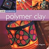 cover of Polymer Clay: The Art of Clay Modelling in Over 25 Beautiful Projects (Craft Workshop)