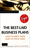 The Best-Laid Business Plans: How to Write Them, How to Pitch Them (Virgin Business Guides) (0753505371) by Barrow, Paul