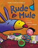 Rude Mule (0333960181) by Edwards, Pamela Duncan