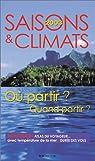 Saisons et climats 2003 : O� partir ? Quand partir ? par Darde