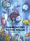 Marcus Pfister Rainbow Fish to the Rescue