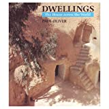 Dwellings: The House Across the World (0292715552) by Oliver, Paul