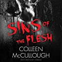 Sins of the Flesh: The Carmine Delmonico Novels, Book 5 (       UNABRIDGED) by Colleen McCullough Narrated by Mark Peckham
