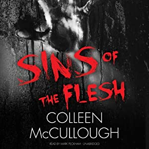 Sins of the Flesh: The Carmine Delmonico Novels, Book 5 | [Colleen McCullough]