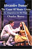 img - for Alexandre Dumas' The Count Of Monte Cristo: An Adaptation for the Stage book / textbook / text book