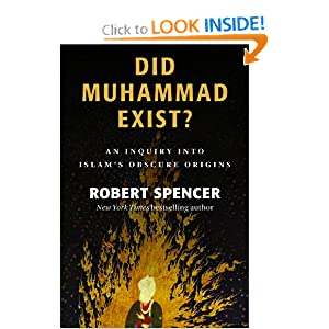 "Robert Spencer's ""Did Muhammad Exist?"" at Amazon"