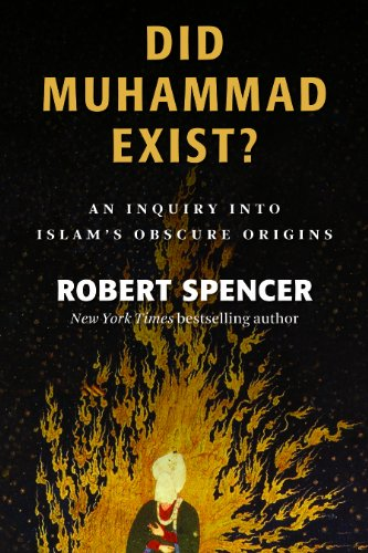 Did Muhammad Exist?: An Inquiry into Islam's Obscure Origins: Robert Spencer: 9781610170611: Amazon.com: Books