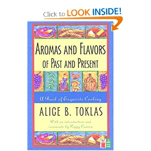 Aromas and Flavors of the Past and Present (Cook's Classic Library) Alice B. Toklas and Poppy Cannon
