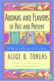 Aromas and Flavors of the Past and Present (Cooks Classic Library)