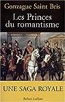 Les Princes du romantisme par Saint Bris