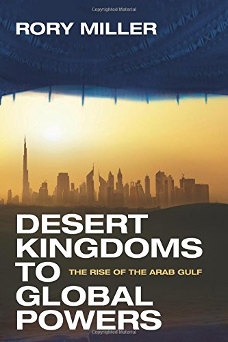 desert-kingdoms-to-global-powers-the-rise-of-the-arab-gulf