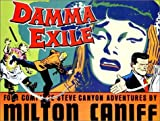 Damma Exile: Four Complete Steve Canyon Adventures (0878160612) by Caniff, Milton