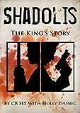 SHADOLIS: The Kings Story