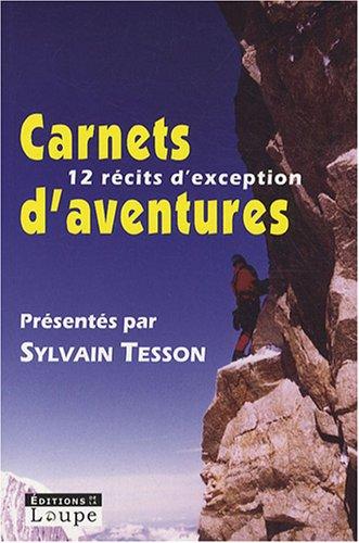 Carnets d 39 aventures 2007 avec la guilde europeenne du raid - Sylvain tesson une vie a coucher dehors ...