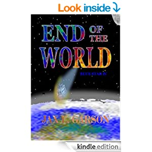 Amazon.com: End of the World (Blue Star Book 4) eBook: Jax E. Garson: Kindle Store