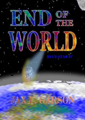 End of the World (Blue Star Book 4)