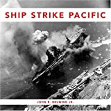 Ship Strike Pacific (10 X 10)by John R. Bruning