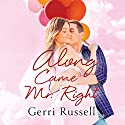 Along Came Mr. Right Audiobook by Gerri Russell Narrated by Dara Rosenberg