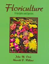 Floriculture Principles and Species by Dole