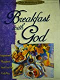 Breakfast With God - Inspirational Thoughts To Start Your Day God's Way