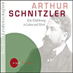 Arthur Schnitzler. Eine Einführung in Leben und Werk | C. Bernd Sucher