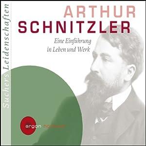 Arthur Schnitzler. Eine Einführung in Leben und Werk Hörbuch