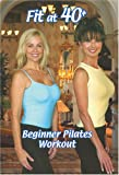 Fit at 40 Plus: Beginner Pilates Workout [DVD] [Import]