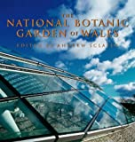 Andrew Sclater The National Botanic Garden of Wales