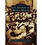 img - for [ [ [ Los Angeles in World War II[ LOS ANGELES IN WORLD WAR II ] By Wallach, Ruth ( Author )Feb-07-2011 Paperback book / textbook / text book