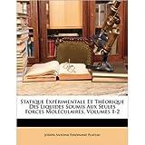 Statique Exprimentale Et Thorique Des Liquides Soumis Aux Seules Forces Molculaires, Volumes 1-2 (Paperback)(French...