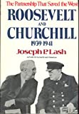 Roosevelt and Churchill, 1939-1941: The Partnership That Saved the West (0393055949) by Lash, Joseph P.