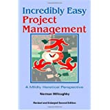 Incredibly Easy Project Management: A Mildly Heretical Perspective