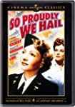 So Proudly We Hail (Cinema Classics)