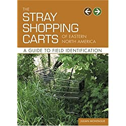 Funny product The Stray Shopping Carts of Eastern North America: A Guide to Field Identification
